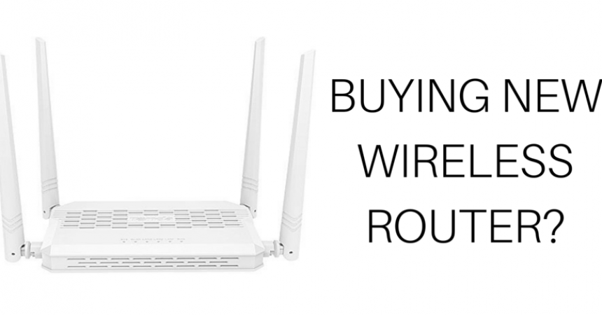 Don't Buy Any Wireless Router Without These 7 Features!
