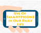 Use Of Smartphone In Our Daily Life (Infographic)