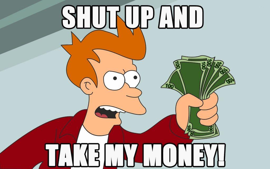shut up and take my money 1