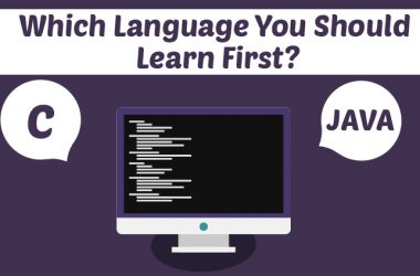 C or Java: Which Language You Should Learn First?