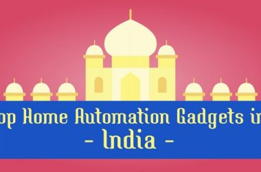Top Home Automation Gadgets In India