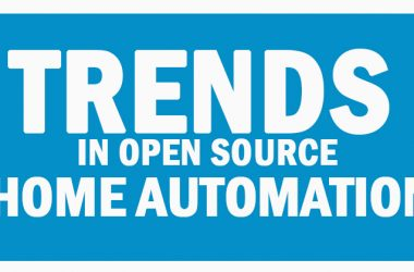 Trends In Open Source Home Automation