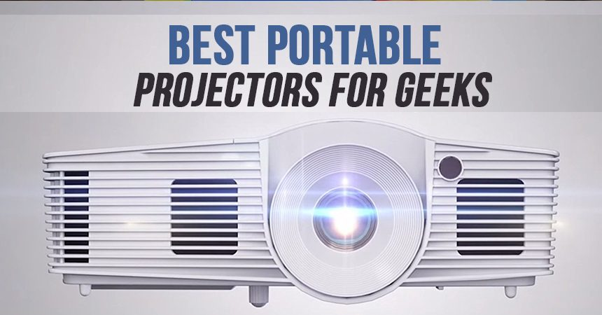 Best Portable Projector's for Geeks