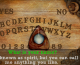 "The ""Scary Accurate"" Virtual Ouija Board: The Ouija Game by Redwerk"