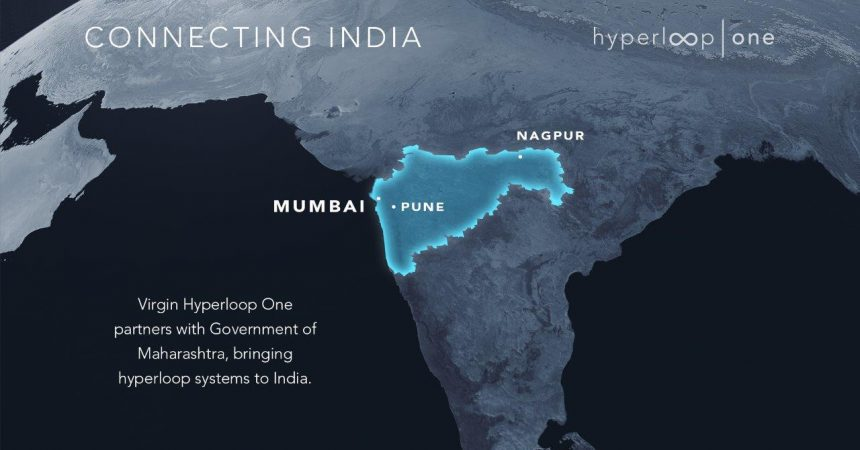 Virgin Hyperloop One signs MOU in India with the Government of Maharashtra to conduct its preliminary study