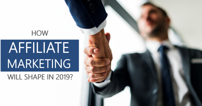 How Affiliate Marketing Will Be In 2019?