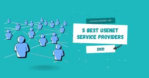 Best Usenet Providers 2021