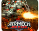 Free-to-Play Airmech® Arena Now Available On Xbox One And Playstation® 4