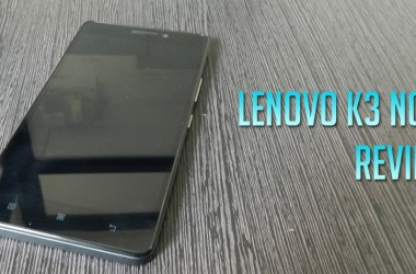 Lenovo K3 Note Hands-on Review: Lightweight Performer Under Rs.10000