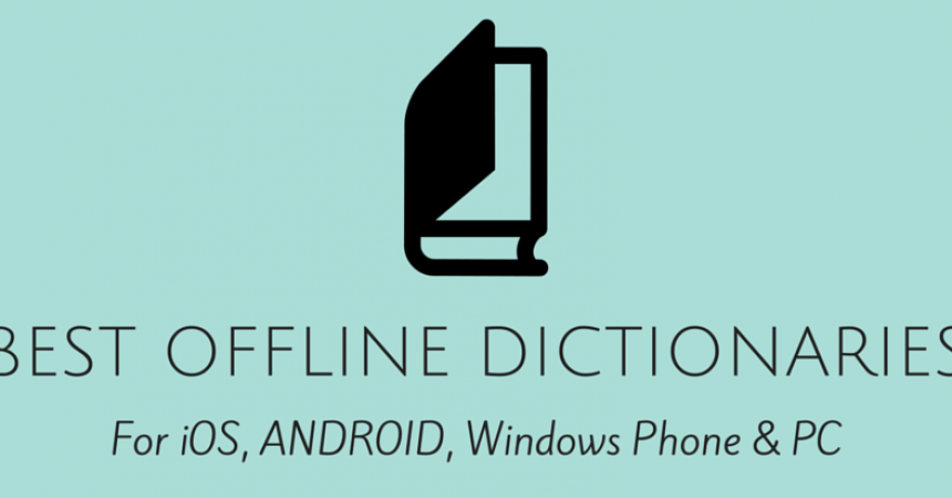 13 Offline Dictionary Apps For Everything – Android / iOS/ Windows Phone & PC!   Digital Conqueror