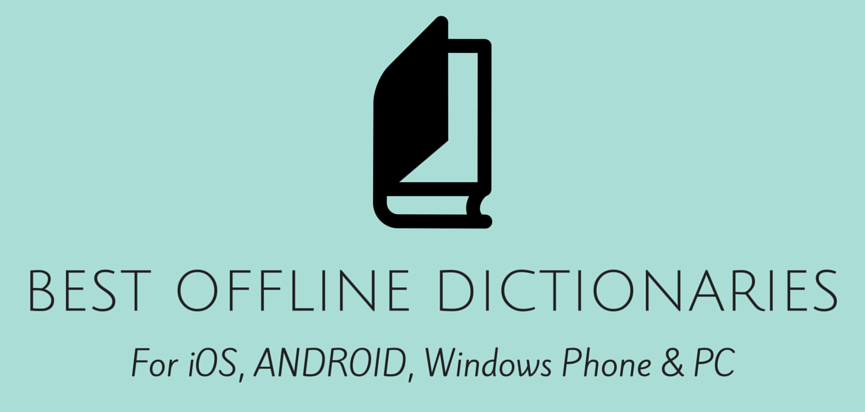 13 Offline Dictionary Apps For Everything – Android / iOS/ Windows Phone & PC! | Digital Conqueror